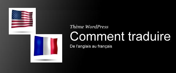 Wordpress theme Comment traduire un thème Wordpress